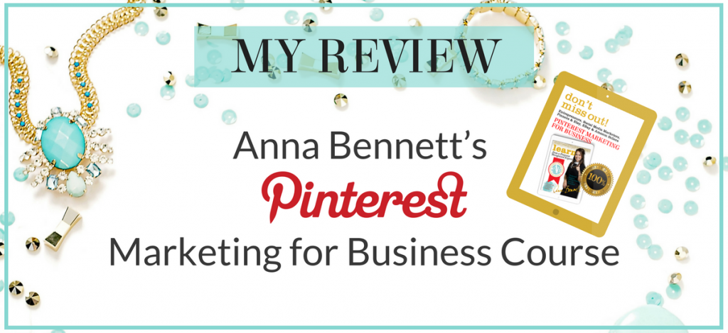 Anna Bennett's Pinterest Marketing for Business Course