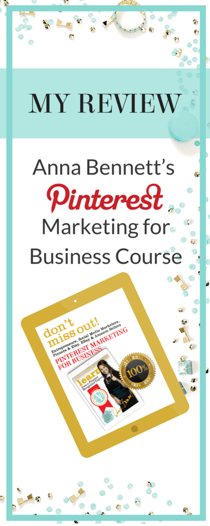 My Review- Anna Bennett's Pinterest Marketing for Business Course