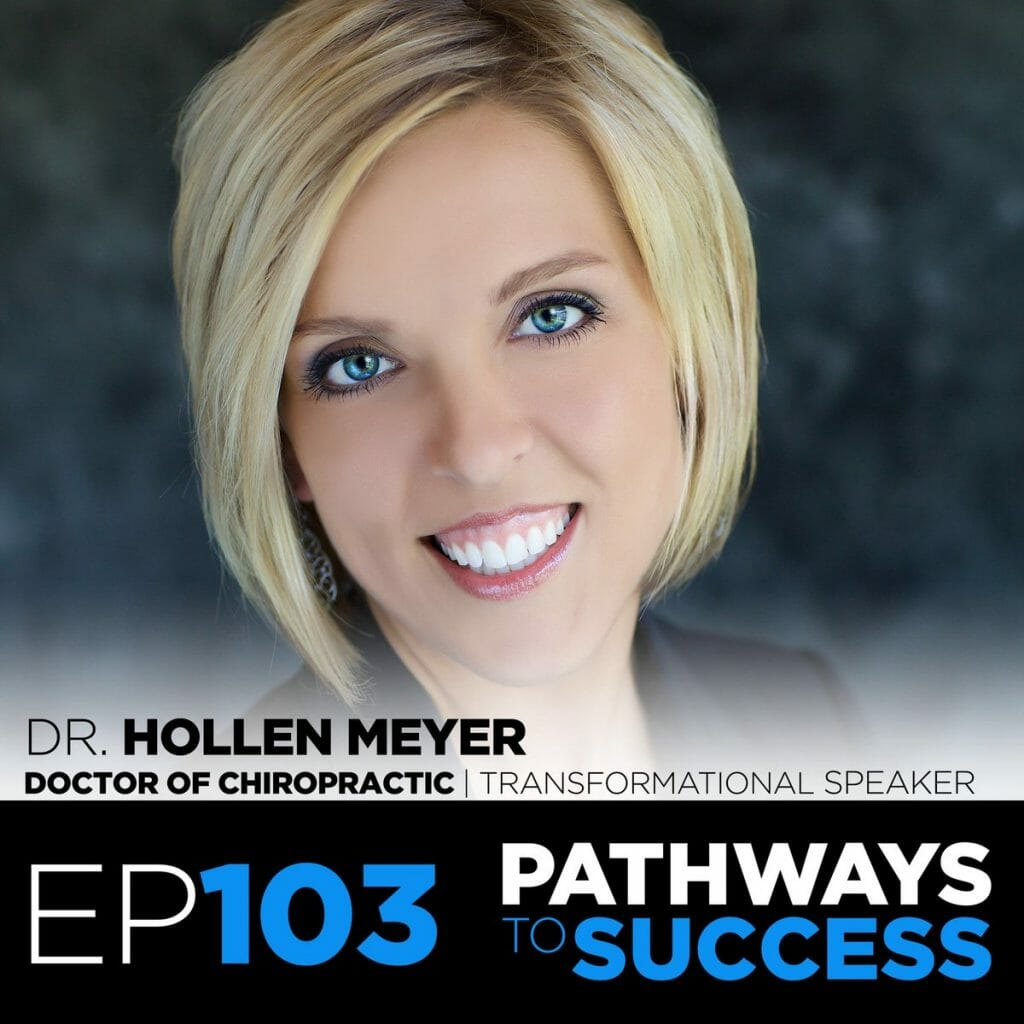 103: Exponential Healing – Dr. Hollen Meyer – Doctor of Chiropractic & Transformational Speaker