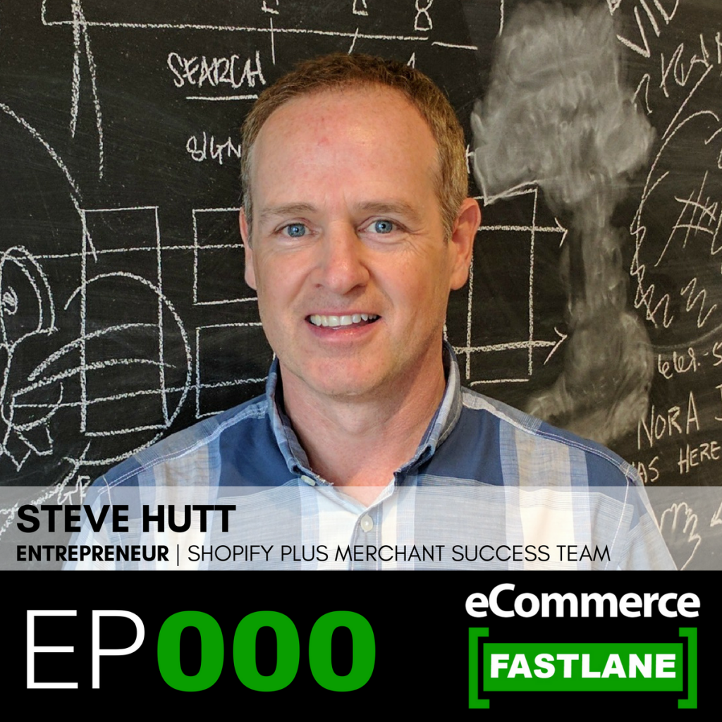 Episode 0: Meet Steve Hutt. Your Guide To Helping You Grow And Thrive With Shopify