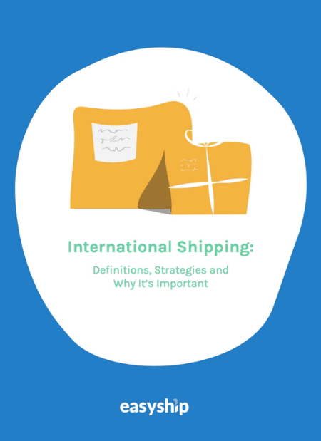 International Shipping: Definitions, Strategies and Why It's Important