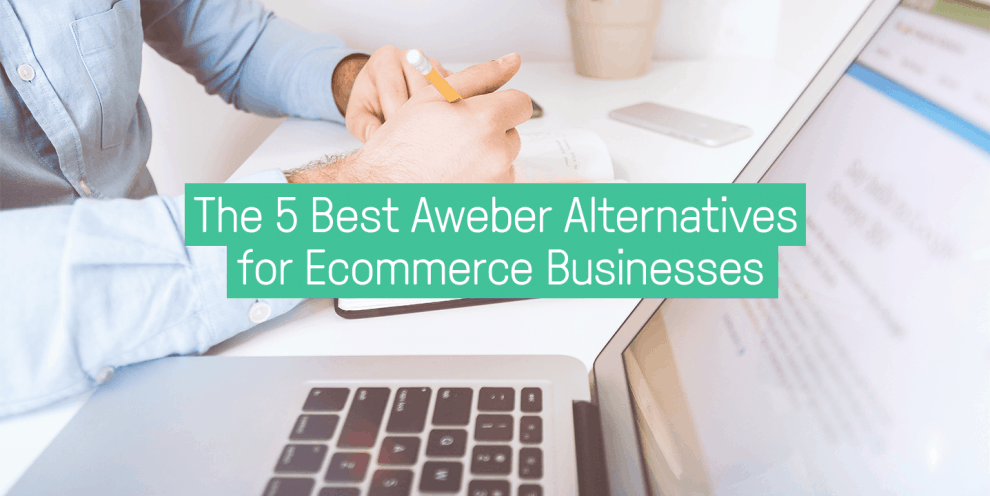 the-5-best-aweber-alternatives-for-ecommerce-businesses
