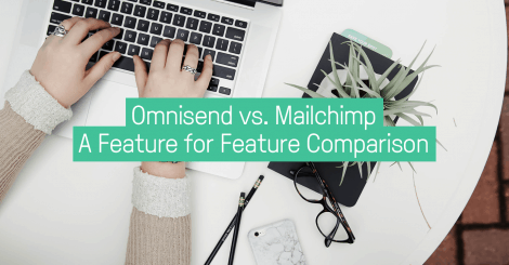 omnisend-vs.-mailchimp-a-feature-for-feature-comparison