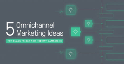5-omnichannel-marketing-ideas-for-black-friday-and-holiday-campaigns