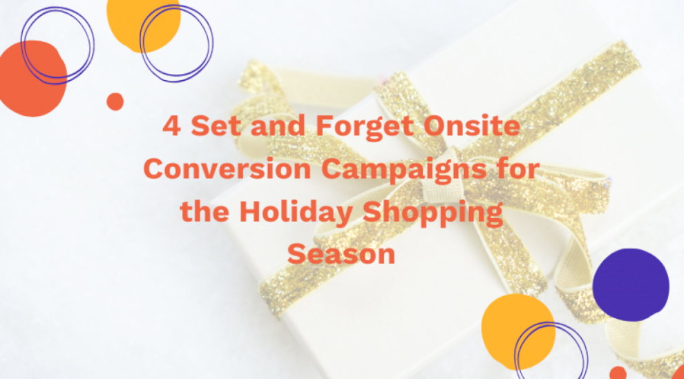 4-set-and-forget-onsite-conversion-campaigns-for-the-holiday-shopping-season