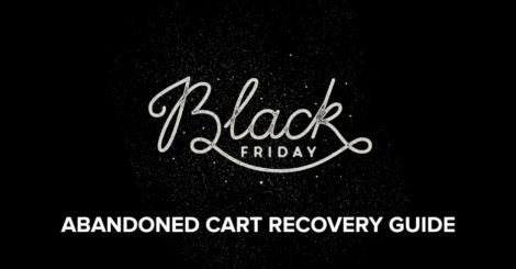 the-complete-guide-to-black-friday-abandoned-cart-sms,-push-notifications-and-fb-messenger-marketing-–-timing-and-content