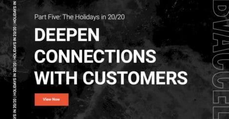 part-5,-the-holidays-in-20/20:-how-to-deepen-connections-with-customers