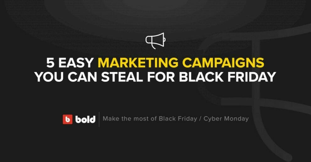 5-easy-marketing-campaigns-you-can-steal-for-black-friday