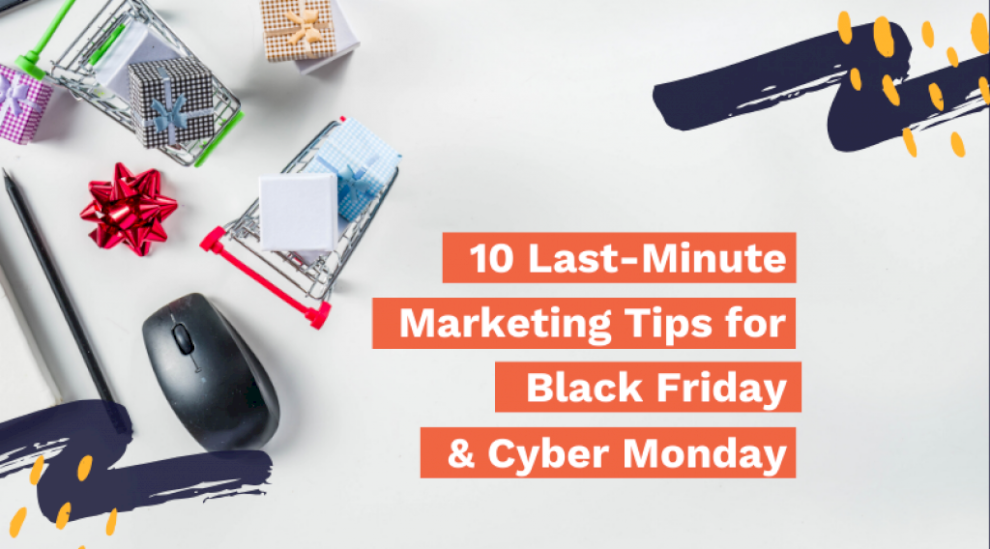 10-last-minute-marketing-tips-for-black-friday-and-cyber-monday