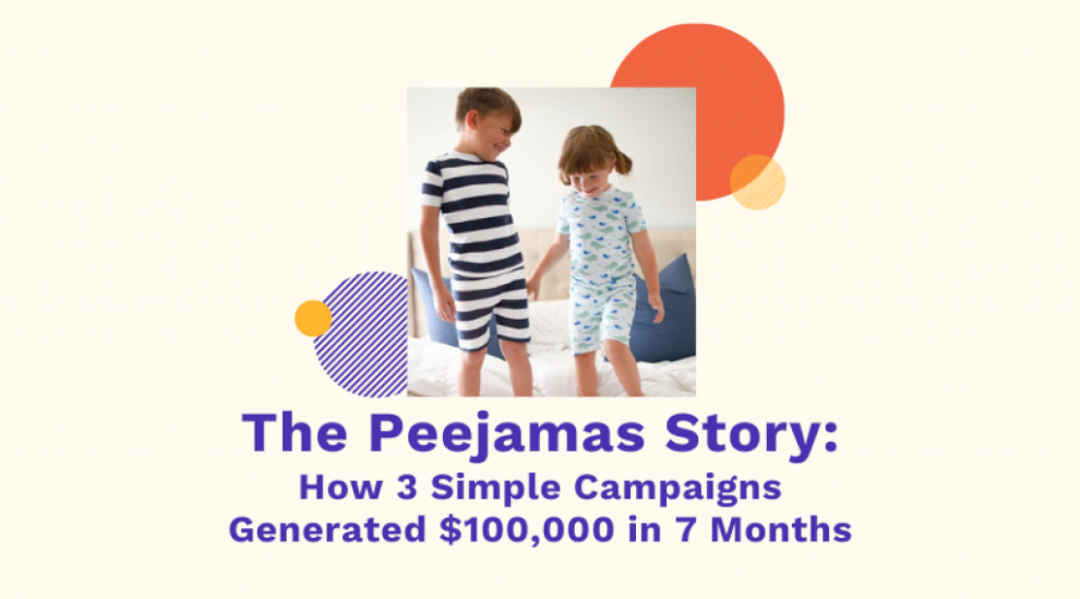 the-peejamas-story:-how-3-simple-campaigns-generated-$100,000-in-7-months