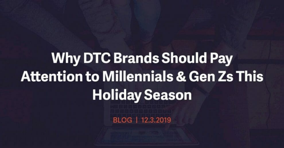 why-dtc-brands-should-pay-attention-to-millennials-&-gen-zs-this-holiday-season