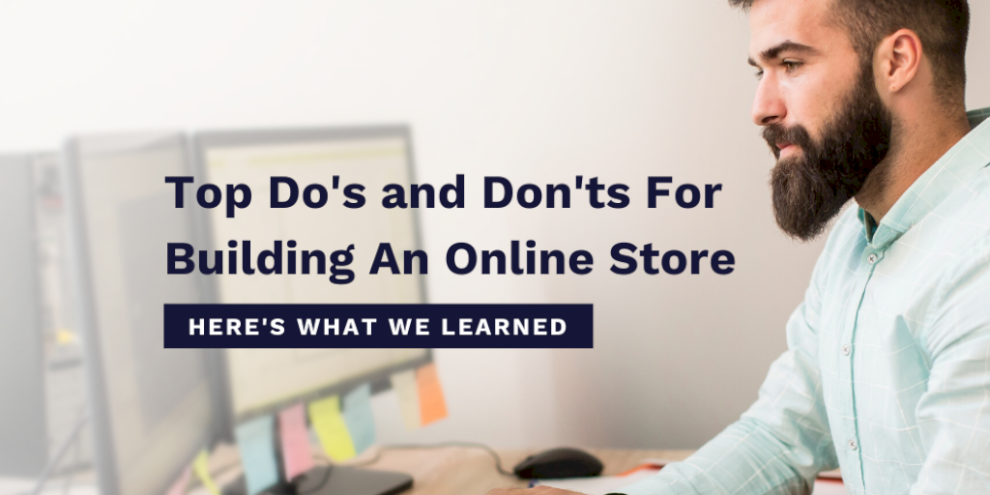 we-interviewed-an-ecommerce-marketing-expert-about-his-top-do's-and-don'ts-for-building-an-online-store-here's-what-we-learned.
