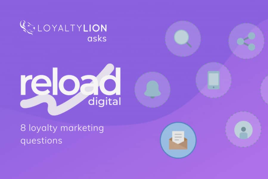 8-loyalty-marketing-questions-with-reload-digital