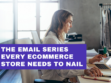 the-3-part-email-series-every-growing-ecommerce-brand-needs-to-nail