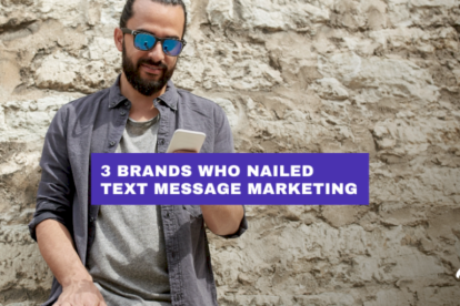 3-ecommerce-brands-who-have-nailed-text-message-marketing