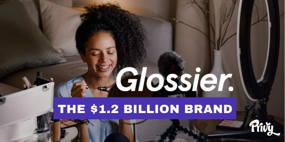 The 1.2 billion brand – Glossier