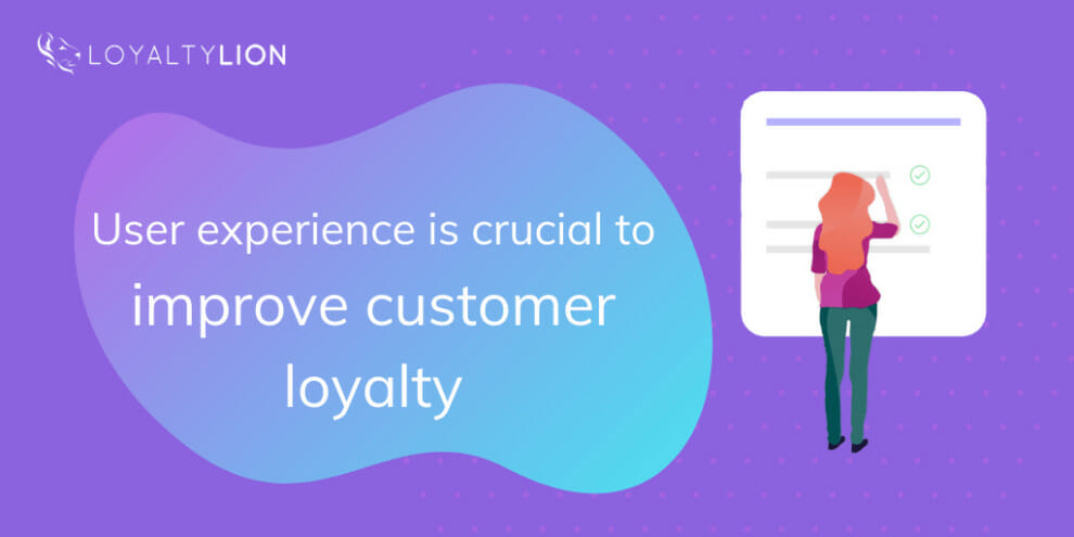 why-user-experience-is-crucial-to-improve-customer-loyalty