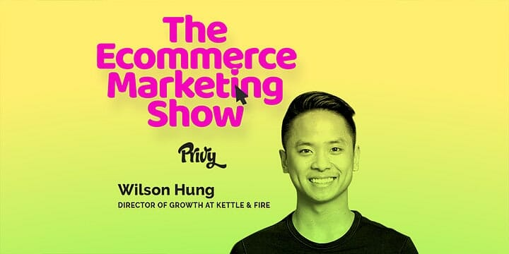 The Ecommerce Marketing Show_Ep 6_Wilson Hung_Blog Preview.png