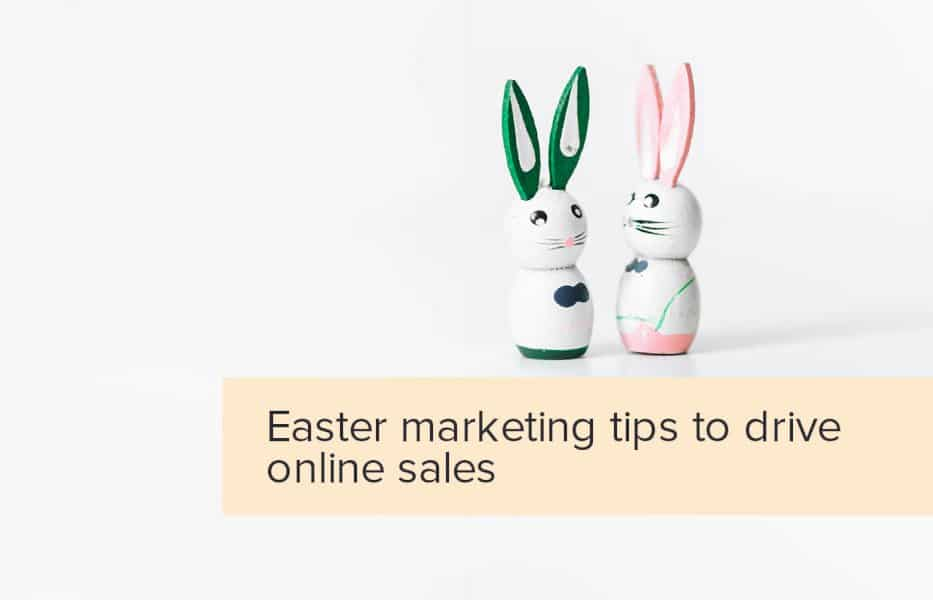 make-the-most-of-your-easter-shopify-sales-with-these-top-marketing-campaign-tips