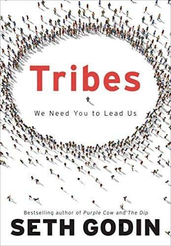 Seth Godin's revered 2008 book Tribes.