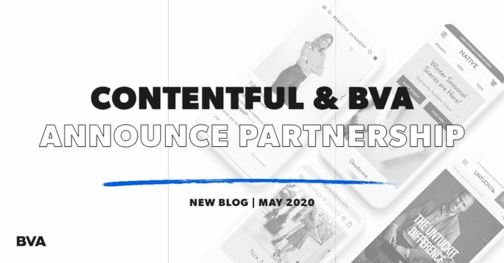 contentful-and-bva-announce-partnership-to-enable-brands-to-build-omnichannel-digital-experiences