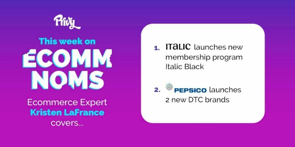 italic's-new-membership-program-and-pepsico's-two-new-dtc-brands