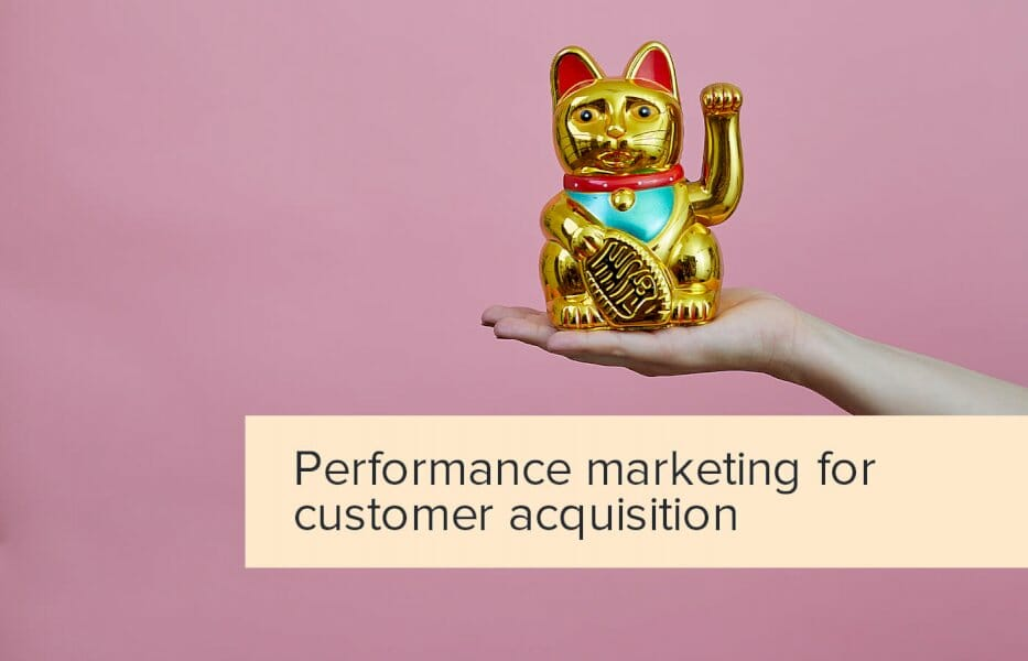 why-performance-marketing-for-customer-acquisition-is-a-great-addition-to-your-marketing-strategy