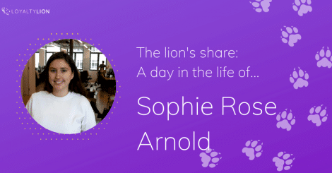 the-lion's-share:-a-day-in-the-life-of…-sophie-rose-arnold-(customer-success-manager)