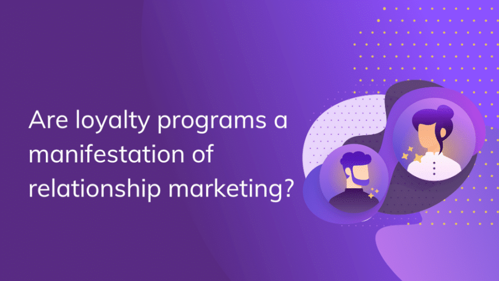 are-loyalty-programs-a-manifestation-of-relationship-marketing?