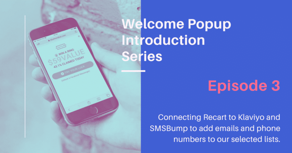 welcome-popup-introduction-series-episode-3:-integrating-klaviyo-&-smsbump
