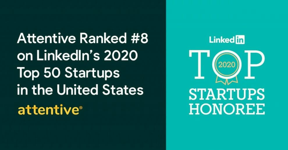 attentive-ranked-#8-on-linkedin's-2020-top-startups-list-in-the-united-states