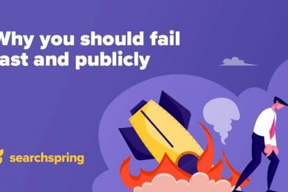 why-you-should-fail-fast-and-publicly
