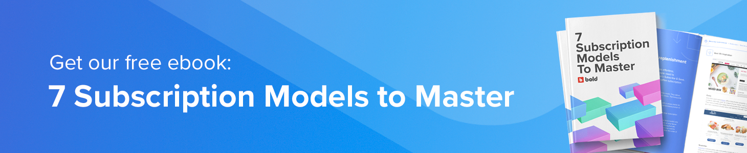 Get our free ebook: 7 Subscription Models to Master