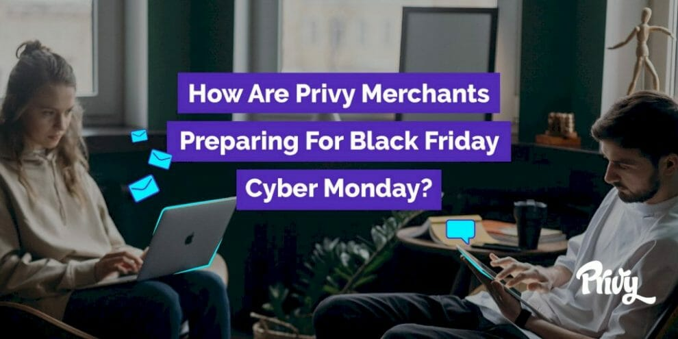 are-you-ready-for-black-friday-cyber-monday?-we-asked-privy-merchants-how-they-prepare-here's-what-they-said.