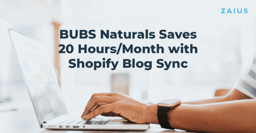 bubs-naturals-saves-20-hours/month-with-shopify-blog-sync