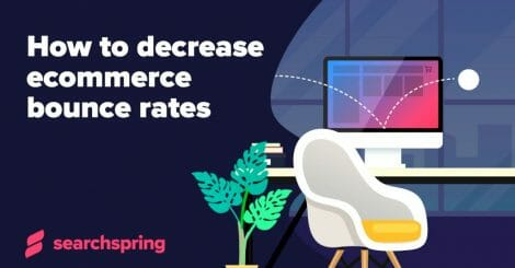 how-to-decrease-ecommerce-bounce-rates
