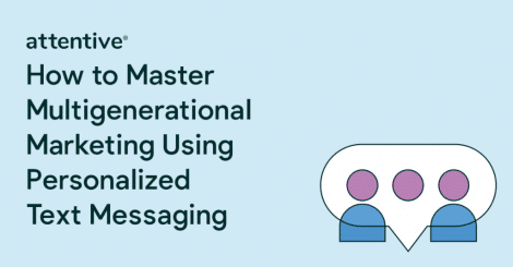 how-to-master-multigenerational-marketing-using-personalized-text-messaging