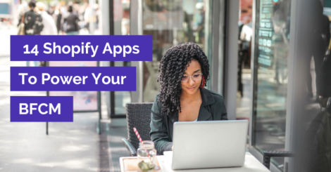 14-shopify-apps-you've-gotta-have-for-black-friday-cyber-monday-2020