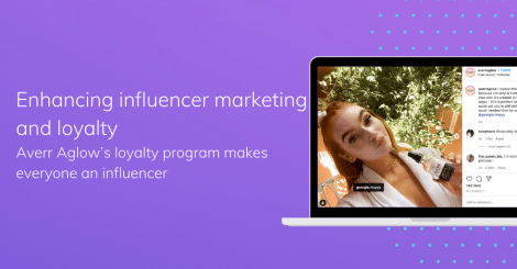 enhancing-influencer-marketing-and-loyalty:-averr-aglow's-loyalty-program-makes-everyone-an-influencer