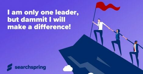 i-am-only-one-leader,-but-dammit-i-will-make-a-difference!