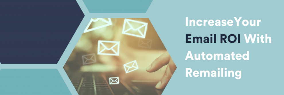 increase-your-email-roi-with-automated-remailing