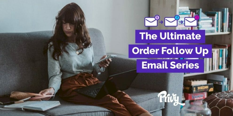 the-3-email-order-follow-up-sequence-you-should-launch-today