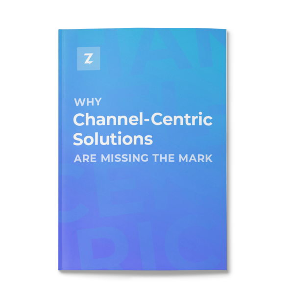 channel-centric-solutions-are-missing-the-mark