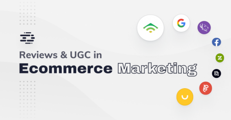 how-to-leverage-reviews-&-ugc-in-ecommerce-marketing