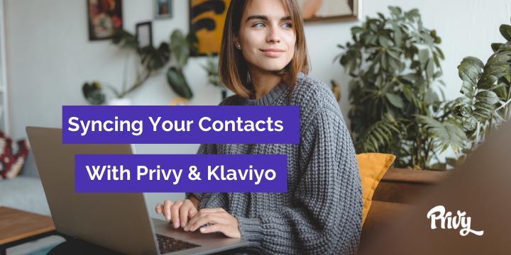 Sycing contacts with Privy and Klaviyo