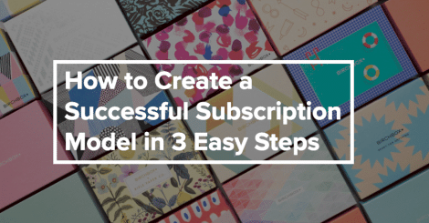 how-to-create-a-successful-subscription-model-in-3-easy-steps