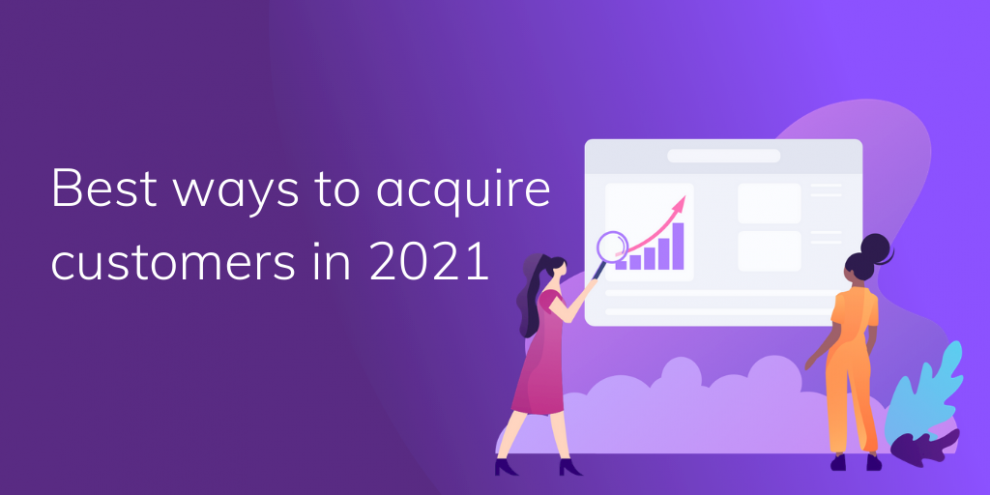 the-best-ways-to-acquire-more-customers-in-2021