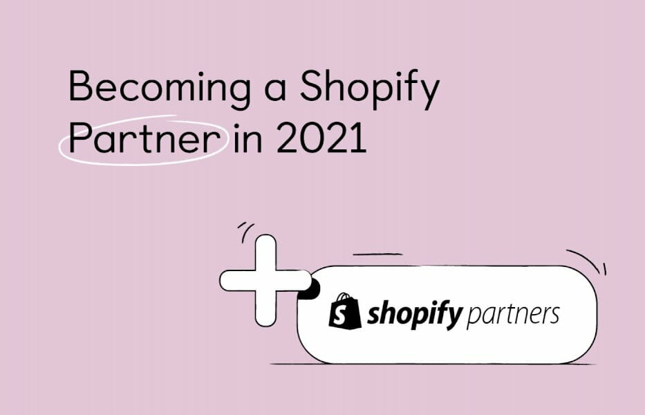 shopify-partners:-how-to-become-one-in-2021