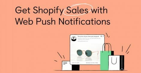 increase-push-notifications-subscribers-to-get-shopify-sales-[guide-2021]