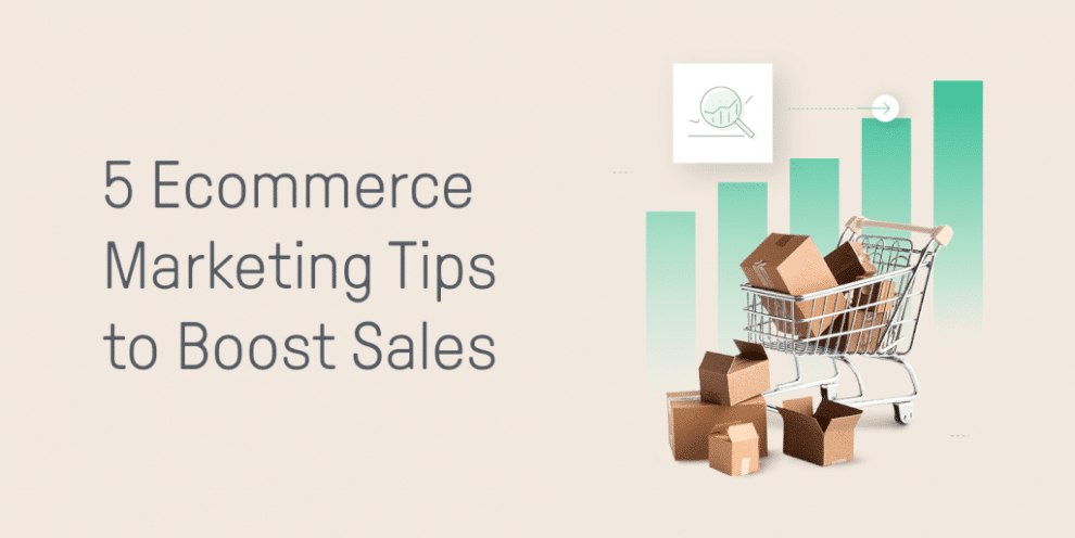 5-ecommerce-marketing-tips-to-boost-sales